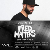WALLmiami Friday w/ Fred Matters + Johnny Cash 4.10.15