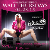 WALLmiami Thursday 4.23.15