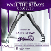 WALLmiami Thursday: Lady Shaw + DJ Entice
