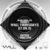 WALLmiami Thursday: 7.9.15: Entice + Iron Lyon