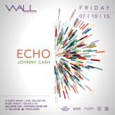 WALLmiami Fridays: 7.10.15: Echo + Johnny Cash