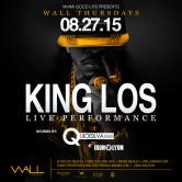 King Los at WALLmiami Thursdays w/ Quicksilva + Iron Lyon
