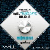 WALLmiami Thursdays w/ Mr Mauricio + DJ DonHot 9.10.15